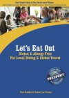 Let's Eat Out Gluten & Allergy Free for Local Dining and Global Travel (Let's Eat Out with Celiac / Coeliac & Food Allergies!) - Kim Koeller, Robert La France, Katie Mayer