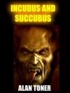 Incubus and Succubus - Alan Toner