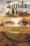 Sands of Time: Fate of the True Vampires (Volume 1) - Christine Church
