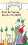 Das Ganze halt! - Kurt Tucholsky, Klaus C. Zehrer, Ignaz Wrobel