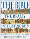 The Bible: The Really Interesting Bits - Brian Delf