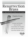 Resurrection Brass: Five Holy Week Hymn Settings for Brass Quintet - Charles Evans