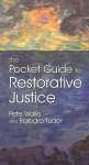 The Pocket Guide to Restorative Justice - Pete Wallis, Barbara Tudor