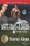 White Paws and a Dream [Midnight Matings] (Siren Publishing Classic Manlove) - Stormy Glenn