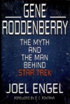 "Gene Roddenberry: The Myth and the Man Behind ""Star Trek"" - Joel Engel, D.C. Fontana"