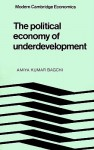 The Political Economy of Underdevelopment - Amiya Kumar Bagchi