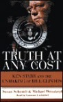 Truth at Any Cost: Truth at Any Cost - Susan Schmidt, Michael Weisskopf, Laurence Luckinbill