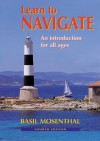 Learn to Navigate: An introduction for all ages - Basil Mosenthal