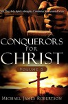 Conquerors for Christ, Volume 5 - Michael Robertson