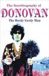 The Autobiography of Donovan: The Hurdy Gurdy Man - Donovan Leitch