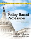 The Policy-Based Profession: An Introduction to Social Welfare Policy Analysis for Social Workers (5th Edition) - Philip R. Popple, Leslie Leighninger