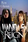 Wanda's Reign - Roy Glenn