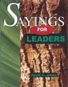 Sayings for Leaders - David C. Jones