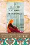 A House Without Window - Nadia Hashimi