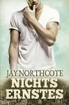 Nichts Ernstes - Nora Lys, Jay Northcote