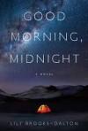 Good Morning, Midnight - Lily Brooks-Dalton