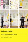 Design and Creativity: Policy, Management and Practice - Guy Julier, Liz Moor