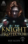 Knight Protector (Knight Chronicles) - Rue Allyn