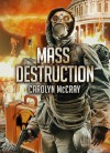 Mass Destruction: Featuring guest appearances by Betrayed's Brandt, Davidson, and Lopez (Book 1 of the Nuclear Threat Thriller Series) - Carolyn McCray