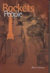 Rockets and People, V. 1 - Boris Yevseyevich Chertok, Asif A. Siddiqi