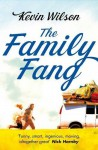 The Family Fang by Wilson, Kevin (2012) Paperback - Kevin Wilson