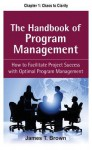The Handbook of Program Management, Chapter 1 - Chaos to Clarity - James T. Brown
