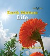 Life (Earth Matters) - Dana Meachen Rau