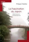 La Fascination du Japon: idées reçues sur l'archipel japonais (French Edition) - Philippe Pelletier