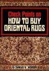 Check Points on How to Buy Oriental Rugs - Charles W. Jacobsen