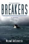 Breakers: A Novel - William B. McCloskey
