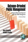 Outcome-Oriented Public Management: A Responsibility-Based Approach to the New Public Management - Kuno Schedler, Isabella Proeller