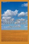 Poetry about Everyday Life - Jeff Lowery