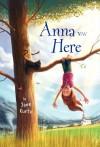 Anna Was Here - Jane Kurtz