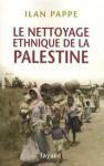 le nettoyage ethnique de la palestine - PAPPE ILAN, Paul Chemla