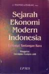 Sejarah Ekonomi Modern Indonesia: Berbagai Tantangan Baru - J. Thomas Lindblad, Dorodjatun Kuntjoro-Jakti