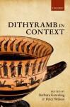 Dithyramb in Context - Barbara Kowalzig, Peter Wilson