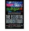 [ The Essential Bordertown (Borderlands #NO. 4) [ THE ESSENTIAL BORDERTOWN (BORDERLANDS #NO. 4) BY Windling, Terri ( Author ) Jul-08-1999[ THE ESSENTIAL BORDERTOWN (BORDERLANDS #NO. 4) [ THE ESSENTIAL BORDERTOWN (BORDERLANDS #NO. 4) BY WINDLING, TERRI ( A - Terri Windling