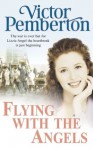Flying with the Angels - Victor Pemberton