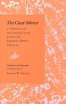 The Clear Mirror: A Chronicle of the Japanese Court During the Kamakura Period (1185-1333) - George B. Perkins