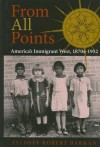 From All Points: America's Immigrant West, 1870s-1952 - Elliott Robert Barkan