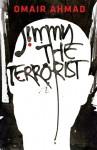 Jimmy, the Terrorist - Omair Ahmad
