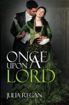 Once Upon a Lord - Julia Regan