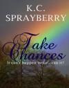 take chances - K.C. Sprayberry