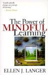 The Power of Mindful Learning - Ellen J. Langer