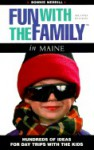 Fun with the Family in Maine: Hundreds of Ideas for Day Trips with the Kids - Bonnie Merrill, R. Woodson