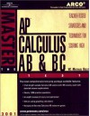 Master the AP Calculus AB and BC Test: Teacher-Tested Strategies and Techniques for Scoring High - W. Michael Kelly, Mark Wilding
