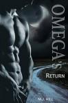 Omega's Return: A Gay Omega Romance (Omega's Choice Book 2) - M.J. Hill