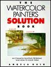 Watercolor Painter's Solution Book - Angela Gair