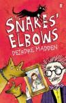Snakes' Elbows. Deirdre Madden - Deirdre Madden