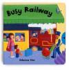 Busy Books: Busy Railway (Busy Books S.) - Rebecca Finn
